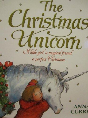 9781435150171: The Christmas Unicorn: A Little Girl, a Magical Friend, a Perfect Christmas