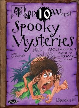 9781435150409: Top Ten Worst Spooky Mysteries You Wouldn't Want to Know About