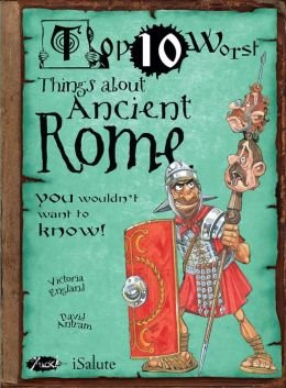 9781435150447: Top Ten Worst Things About Ancient Rome