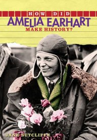 9781435150492: How Did Amelia Earhart Make History?