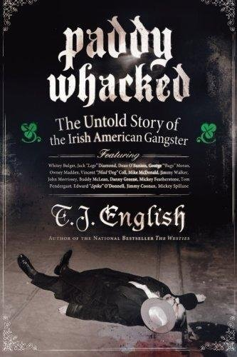 9781435150546: Paddy Whacked: The Untold Story of the Irish American Gangster by T.J. English (2014-08-02)