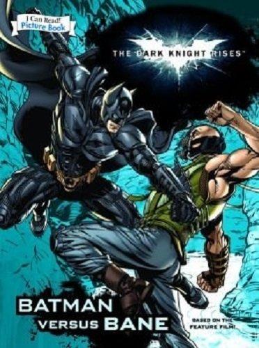 9781435150560: Dark Knight Rises: Batman Versus Bane (An I Can Read Picture Book)