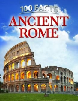 9781435150836: 100 Facts: Ancient Rome
