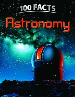9781435150867: 100 Facts: Astronomy