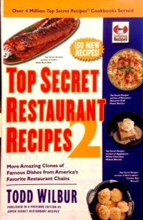 Top Secret Restaurant Recipes 2: More Amazing: Todd Wilbur