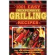 9781435152212: 1001 Easy Inexpensive Grilling Recipes for Grilliing Almost Everything