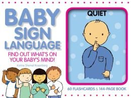 Baby Sign Language: Find Out What's on Your Baby's Mind!: Karine Shemel Rosenberg