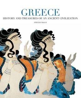 Greece: History & Treasures of Ancient Civilization: Stefano Maggi