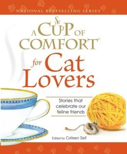 A Cup of Comfort for Cat Lovers, Stories That Celebrate Our Feline Friends