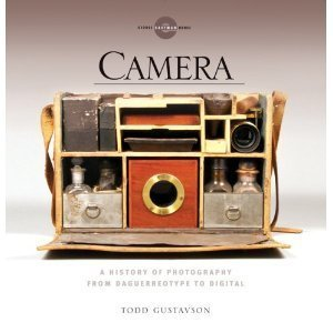 9781435153240: Camera: A History of Photography from Daguerreotype to Digital [Hardcover]