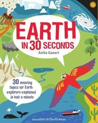 9781435153301: [Earth in 30 Seconds: 30 Amazing Topics for Earth Explorers Explained in Half a Minute] (By: Anita Ganeri) [published: March, 2014]