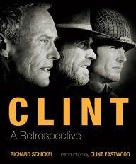 9781435153431: Clint: a Retrospective