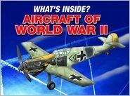 What's Inside: Aircraft of World War II: Stuart J. Murphy,