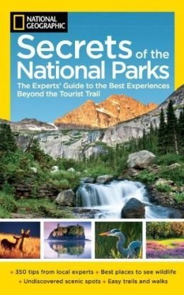 9781435154100: Secrets of the National Parks: The Experts' Guide to the Best Experiences Beyond the Tourist Trail