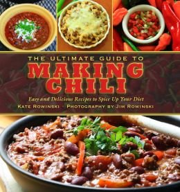 9781435154186: The Ultimate Guide to Making Chili: Easy and Delicious Recipes to Spice Up Your Diet