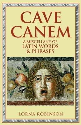 9781435154254: Cave Canem: A Miscellany of Latin Words & Phrases