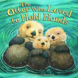 9781435155374: The Otter Who Loved to Hold Hands
