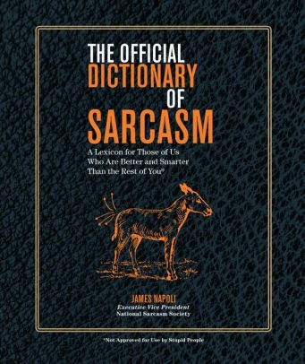 9781435155794: The Official Dictionary of Sarcasm: A Lexicon for Those of Us Who Are Better and Smarter Than the Rest of You