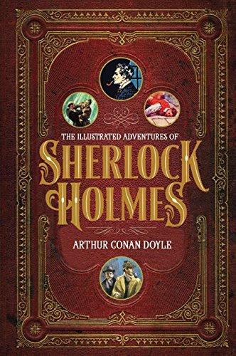The Illustrated Adventures of Sherlock Holmes: Arthur Conan Doyle
