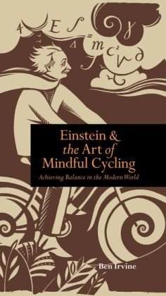 9781435156739: Einstein & the Art of Mindful Cycling, Achieving Balance in the Modern World