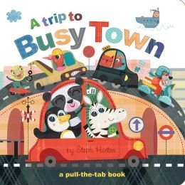 9781435156906: A Trip to Busy Town (A Pull the Tab Book)