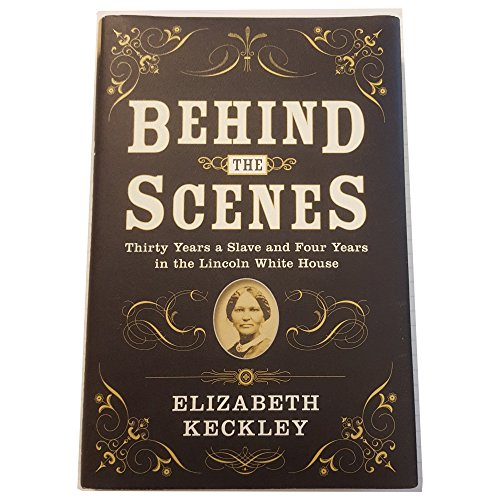 Behind The Scenes Thirty Years a Slave: Elizabeth Keckley