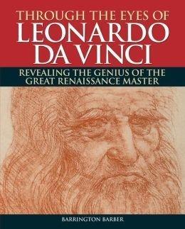 9781435158559: Through the Eyes of Leonard Da Vinci: Revealing the Genius of the Great Renaissance Master