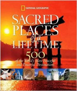 9781435158665: Sacred Places of a Lifetime: 500 of the World's Most Peaceful and Powerful Destinations