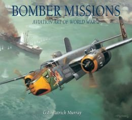 9781435158788: Bomber Missions: Aviation Art of World War II