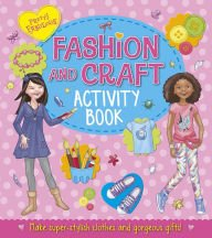 The Fashion and Craft Activity Book: Kate Overy, Joe Harris, Sarah Gerlings