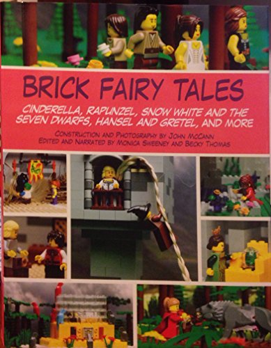 9781435159945: Brick Fairy Tales: Cinderella, Rapunzel, Snow White and the Seven Dwarfs, Hansel and Gretel...
