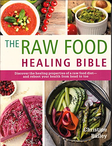 9781435161177: The Raw Food Healing Bible: Discover the healing properties of a raw food diet―and reboot your health from head to toe