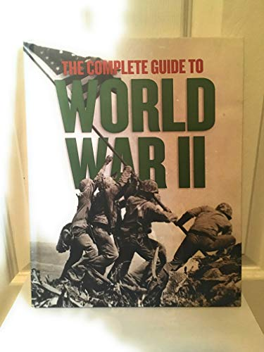 The Complete Guide to World War II: Richard Panchyk