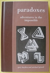 Paradoxes - Adventures in the Impossible: Gary Hayden and Michael Picard