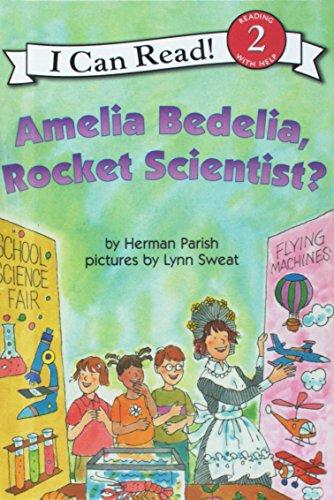 Amelia Bedelia, Rocket Scientist?: Herman Parish