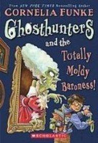 Ghosthunters and the Totally Moldy Baroness!: Funke, Cornelia Caroline