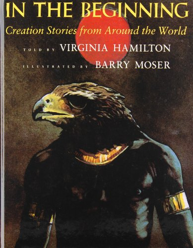 In the Beginning: Creation Stories from Around the World: Hamilton, Virginia