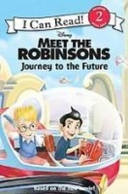 9781435204751: Meet the Robinsons: Journey to the Future (I Can Read. Level 2)