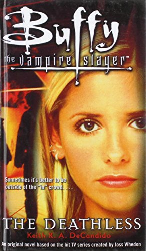 The Deathless (Buffy the Vampire Slayer) (9781435207356) by DeCandido, Keith R. A.