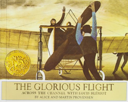9781435207516: The Glorious Flight: Across the Channel With Louis Bleriot, July 25, 1909