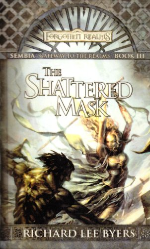 9781435208056: The Shattered Mask: Sembia: Gateway to the Realms Book III (Forgotten Realms)