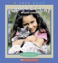 Your Pet Cat (True Books): Landau, Elaine