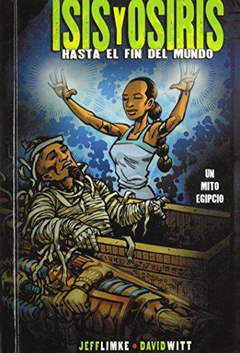 9781435209282: Isis Y Osiris/Isis & Osiris: Hasta El Fin Del Mundo / to the Ends of the Earth (Mitos Y Leyendas En Vinetas) (Spanish Edition)