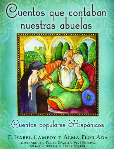 Cuentos Que Contaban Nuestras Abuelas/Tales Our Abuelitas Told: Cuentos Populares Hispanicos &...