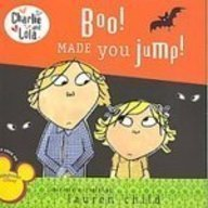 Boo! Made You Jump! (Charlie and Lola): Lauren Child
