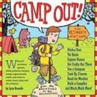 9781435212190: Camp Out!: The Ultimate Kids' Guide from the Backyard to the Wackwoods