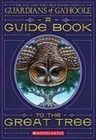 A Guide Book to the Great Tree (Guardians of Ga'hoole): Huang, Kathryn