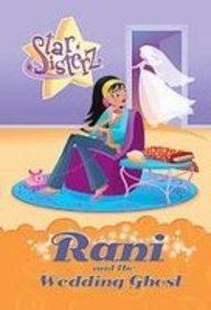 Rani and the Wedding Ghost (Star Sisterz): Tea Emesse, Anjali Banerjee