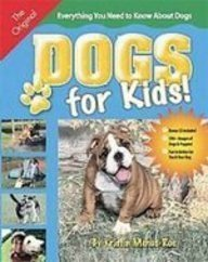 Dogs for Kids: Everything You Need to Know About Dogs: Mehus-Roe, Kristin