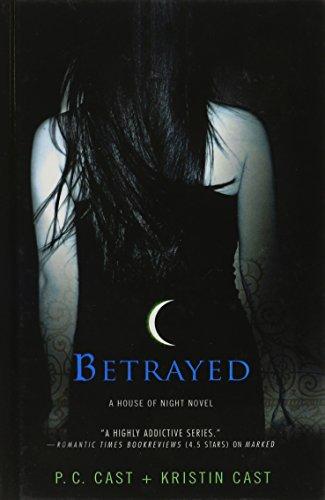 Betrayed (House of Night, Book 2): P. C. Cast